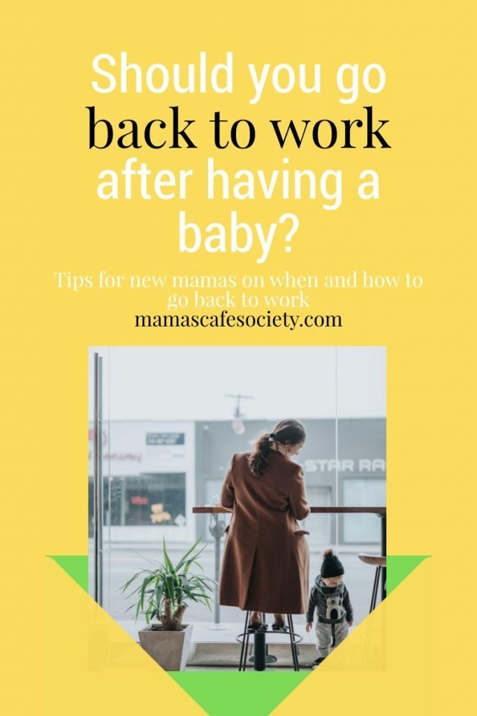 tips for new mamas on when and how to go back to work