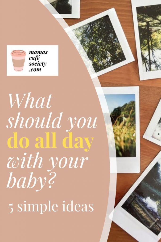 what should you do all day with your baby?