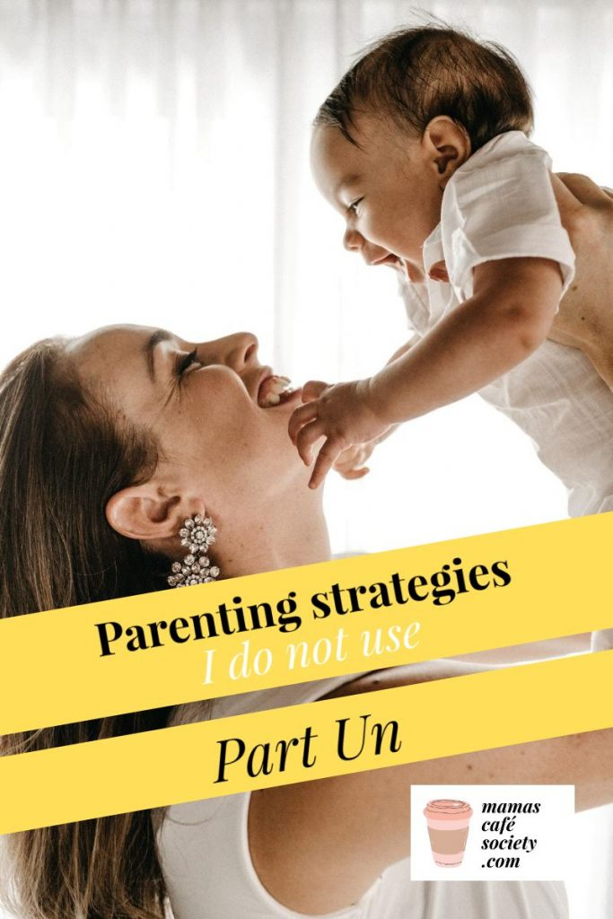parenting strategies i don't use