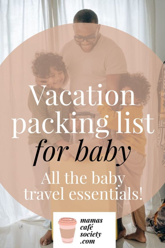 vacation packing list for baby