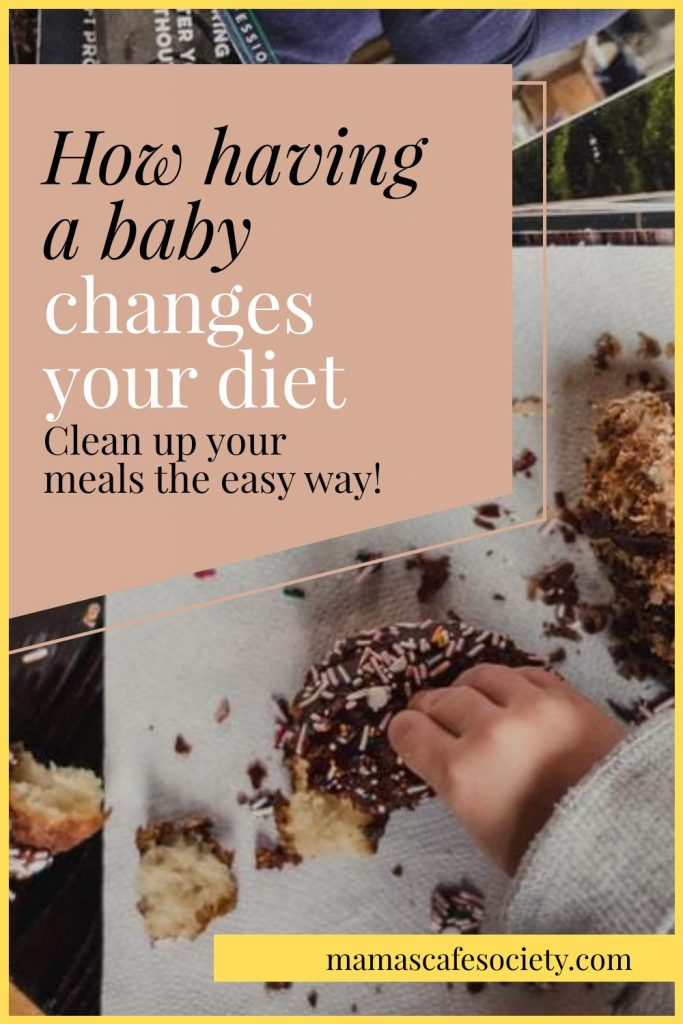 how having a baby changes your diet